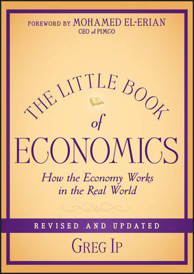 The Little Book of Economics, Revised and Updated: How the Economy Works in the Real World - Little Books. Big Profits (Hardback)
