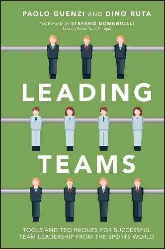 Leading Teams - Tools and Techniques for Successful Team Leadership From the Sports World (Hardback)