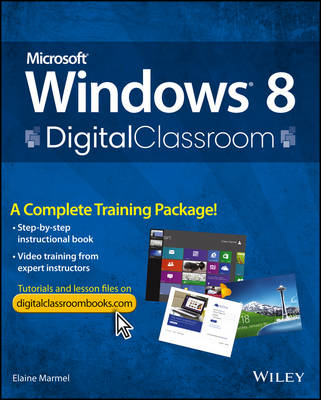 Microsoft Windows 8 Digital Classroom: A Complete Training Package - Digital Classroom (Paperback)