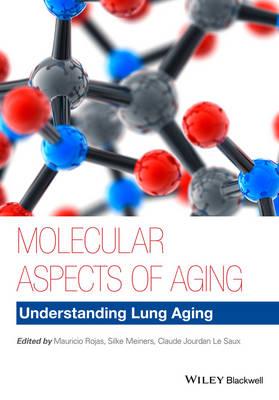 Molecular Aspects of Aging: Understanding Lung Aging (Hardback)