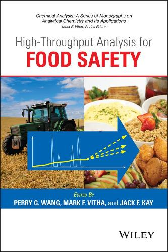 High-Throughput Analysis for Food Safety - Chemical Analysis: A Series of Monographs on Analytical Chemistry and Its Applications (Hardback)