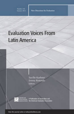 Evaluation Voices from Latin America: New Directions for Evaluation, Number 134 - J-B PE Single Issue (Program) Evaluation (Paperback)