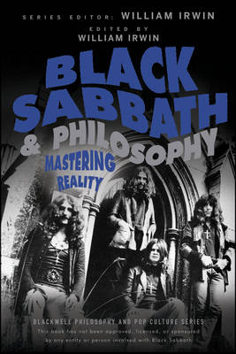 Black Sabbath and Philosophy: Mastering Reality - The Blackwell Philosophy and Pop Culture Series (Paperback)
