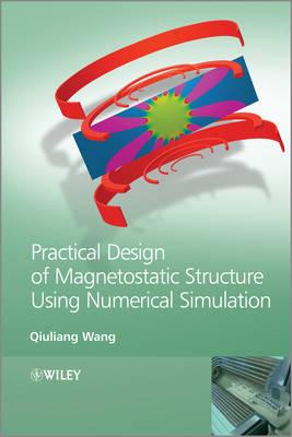 Practical Design of Magnetostatic Structure Using Numerical Simulation (Hardback)