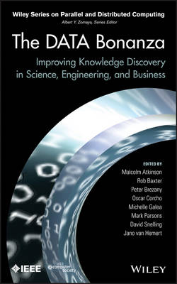The Data Bonanza: Improving Knowledge Discovery in Science, Engineering, and Business - Wiley Series on Parallel and Distributed Computing (Hardback)