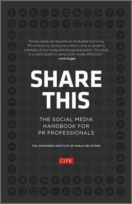 Share This: The Social Media Handbook for PR Professionals (Hardback)