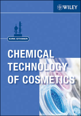 Kirk-Othmer Chemical Technology of Cosmetics (Hardback)