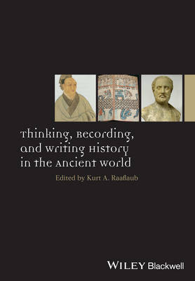 Thinking, Recording, and Writing History in the Ancient World - Ancient World: Comparative Histories (Hardback)