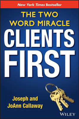 Clients First: The Two Word Miracle (Hardback)