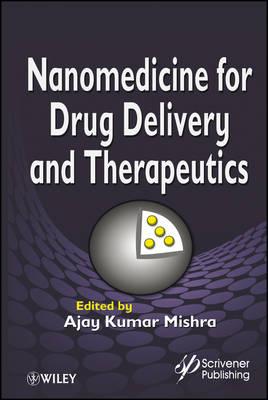 Nanomedicine for Drug Delivery and Therapeutics (Hardback)
