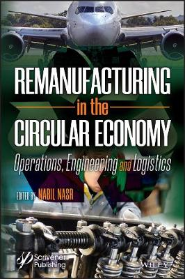Remanufacturing in the Circular Economy: Operations, Engineering and Logistics (Hardback)