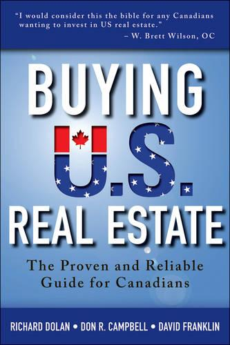 Buying US Real Estate: The Proven and Reliable Guide for Canadians (Paperback)