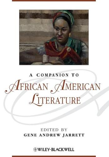 A Companion to African American Literature - Blackwell Companions to Literature and Culture (Paperback)