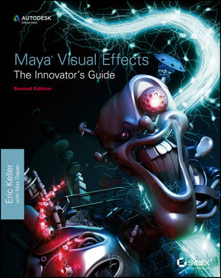 Maya Visual Effects The Innovator's Guide: Autodesk Official Press (Paperback)