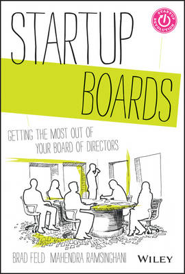 Startup Boards: Getting the Most Out of Your Board of Directors - Techstars (Hardback)