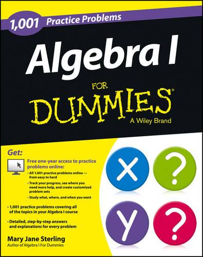 Algebra I: 1,001 Practice Problems For Dummies (+ Free Online Practice) (Paperback)