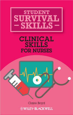 Clinical Skills for Nurses - Student Survival Skills (Paperback)