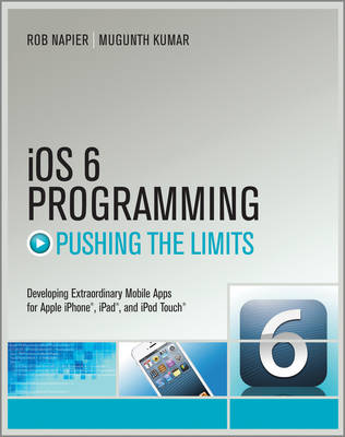 Cover IOS6 Programming Pushing the Limits: Advanced Application Development for Apple iPhone, iPad and iPod Touch - Pushing the Limit