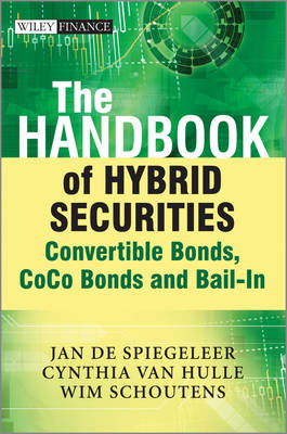 The Handbook of Hybrid Securities: Convertible Bonds, Coco Bonds and Bail-in - Wiley Finance Series (Hardback)
