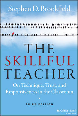 The Skillful Teacher: On Technique, Trust, and Responsiveness in the Classroom (Hardback)