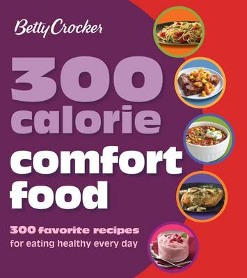 Betty Crocker 300 Calorie Comfort Food (Paperback)