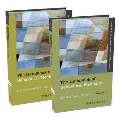 The Handbook of Behavioral Medicine - Blackwell Handbooks of Behavioral Neuroscience (Hardback)