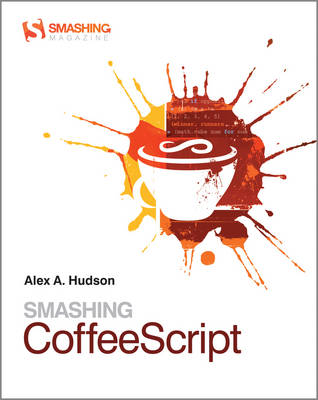 Smashing CoffeeScript - Smashing Magazine Book Series (Paperback)