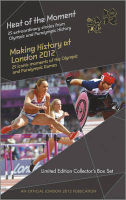 Heat of the Moment/making History at London 2012 Limited Collector's Box Set - An Official London 2012 Games Publication (Hardback)