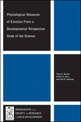 Physiological Measures of Emotion From a Developmental Perspective: State of the Science - Monographs of the Society for Research in Child Development (MONO) (Paperback)