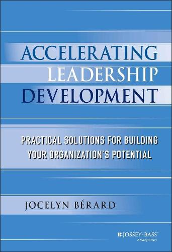 Cover Accelerating Leadership Development: Practical Solutions for Building Your Organization's Potential