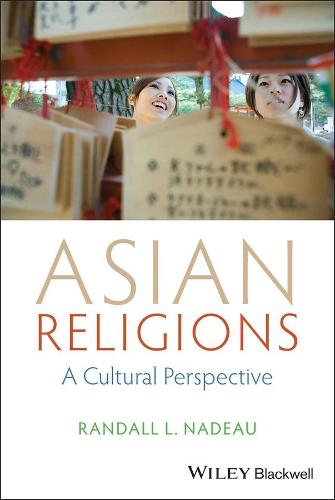 Asian Religions: A Cultural Perspective (Paperback)