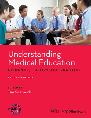 Understanding Medical Education: Evidence, Theory and Practice (Paperback)