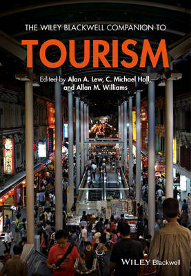 The Wiley Blackwell Companion to Tourism - Wiley Blackwell Companions to Geography (Hardback)