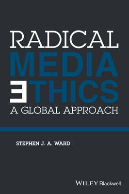Cover Radical Media Ethics: A Global Approach