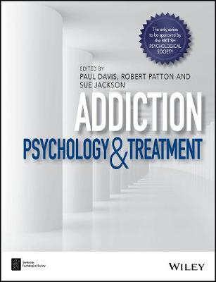 Addiction: Psychology and Treatment - BPS Textbooks in Psychology (Hardback)