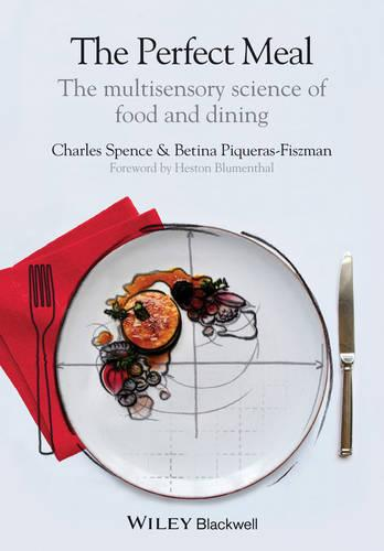 The Perfect Meal: The Multisensory Science of Food and Dining (Paperback)