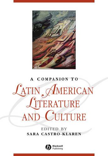A Companion to Latin American Literature and Culture - Blackwell Companions to Literature and Culture (Paperback)