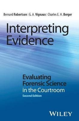 Interpreting Evidence: Evaluating Forensic Science in the Courtroom (Hardback)