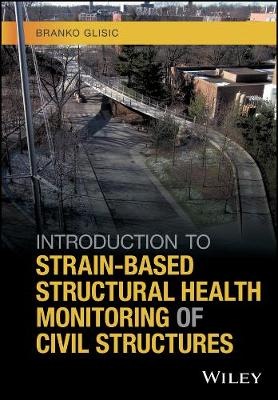 Introduction to Strain-Based Structural Health Monitoring of Civil Structures (Hardback)