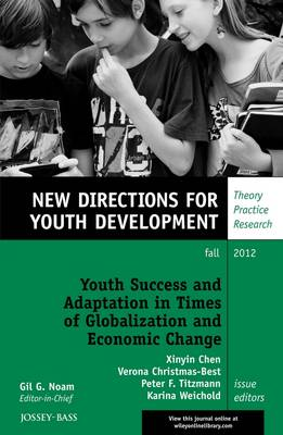 Cover Youth Success and Adaptation in Times of Globalization and Economic Change: New Directions for Youth Development, Number 135 - J-B MHS Single Issue Mental Health Services