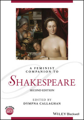 A Feminist Companion to Shakespeare - Blackwell Companions to Literature and Culture (Hardback)