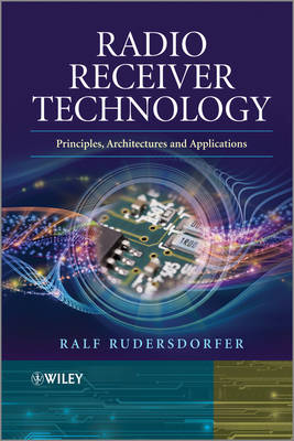 Radio Receiver Technology: Principles, Architectures and Applications (Hardback)