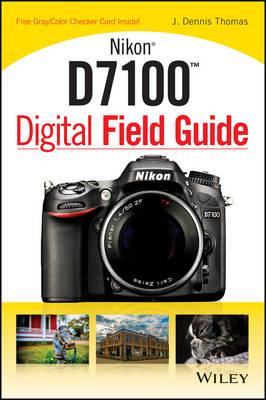 Nikon D7100 Digital Field Guide - Digital Field Guide (Paperback)