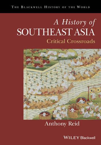 Cover A History of Southeast Asia: Critical Crossroads - Blackwell History of the World