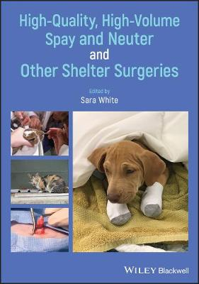High-Quality, High-Volume Spay and Neuter and Other Shelter Surgeries (Paperback)