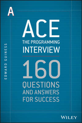 Cover Ace the Programming Interview: 160 Questions and Answers for Success