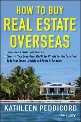 How to Buy Real Estate Overseas (Hardback)