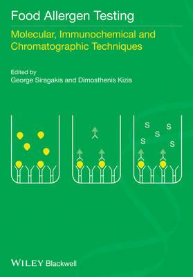 Food Allergen Testing: Molecular, Immunochemical and Chromatographic Techniques (Hardback)