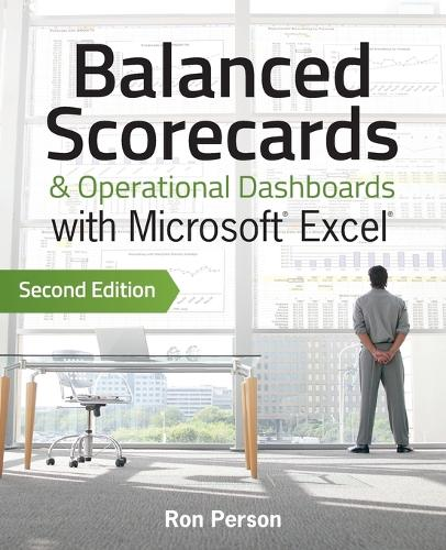 Balanced Scorecards and Operational Dashboards with Microsoft Excel (Paperback)