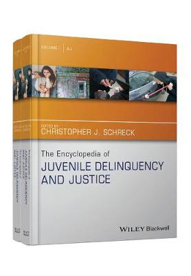 The Encyclopedia of Juvenile Delinquency and Justice - The Wiley Series of Encyclopedias in Criminology & Criminal Justice (Hardback)